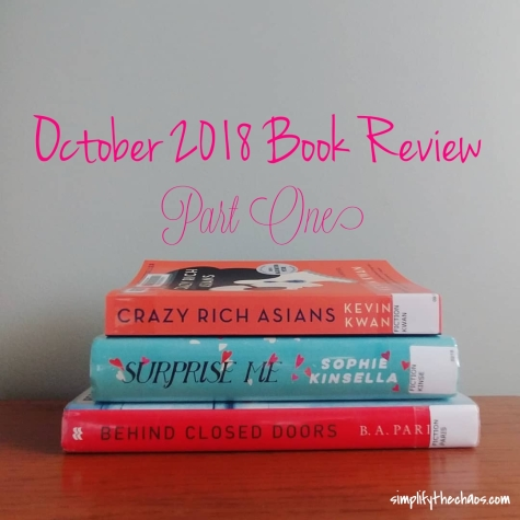 October 2018 Book Reviews - Crazy Rich Asians, Surprise Me, Behind Closed Doors